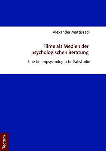 """Buchcover des Buchs """"Filme als Medien der psychologischen Beratung. Eine tiefenpsychologische Fallstudie."""" von Paartherapeut Alexander Mattisseck"""